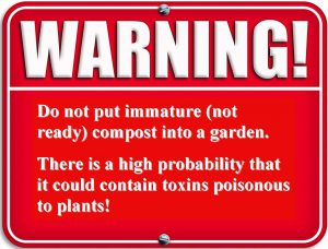 Warning - Only use mature compost for gardens.