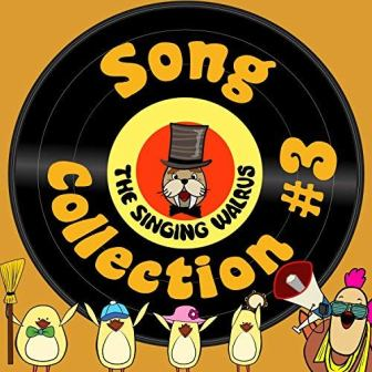 The Singing Walrus Song Collection #3