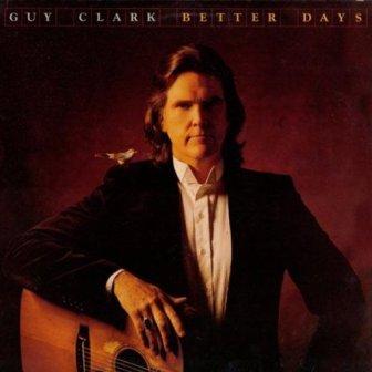 Better Days - Guy Clark