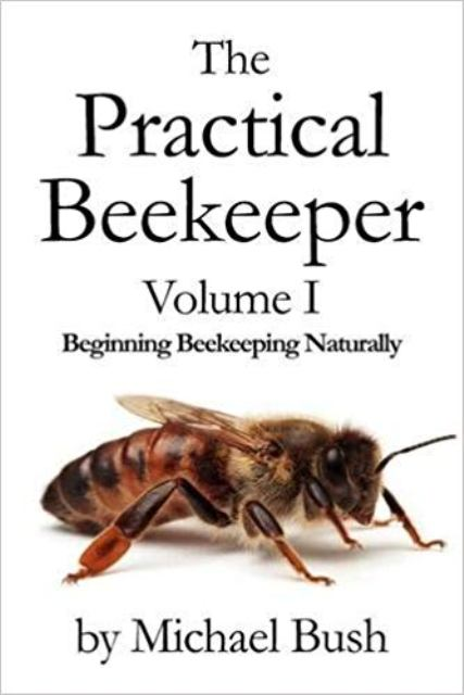 The Practical Beekeeper Volume 1 Beginner