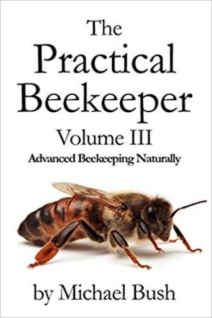The Practical Beekeeper Volume 3 Advanced